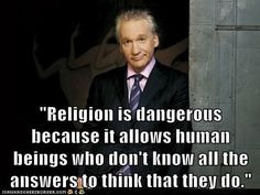 Bill Maher quote.