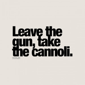 ... The Cannoli, Helvetica Typography, The Godfather Badass Movie Quote