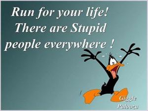 Stupid People Quote Strange Weird