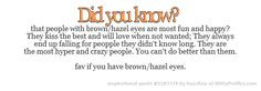 ... hazel eyes. - Witty Profiles Quote 5183378 http://wittyprofiles.com/q