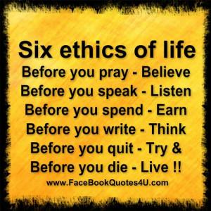six ethics of life ....