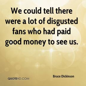 More Bruce Dickinson Quotes