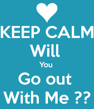 Will You Go Out with Me