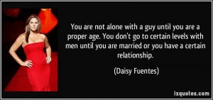 You are not alone with a guy until you are a proper age. You don't go ...