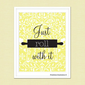 ... Wall Art - Funny Kitchen Art - Quote - Just Roll With It - 8x10 Art