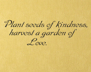 Plant Seeds Of Kindness Quotes Quotesgram