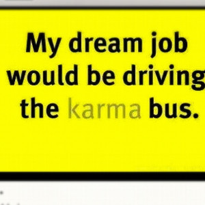 ... sayings | karma #truth #funny #quotes | Flickr – Photo Sharing