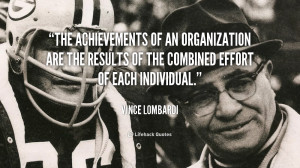 File Name : quote-Vince-Lombardi-the-achievements-of-an-organization ...