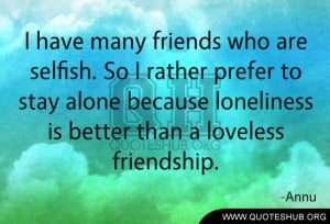 have many friends who are selfish