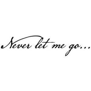 Never let me go quote - Polyvore