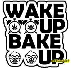 American Hippie Weed Quotes ~ Wake and Bake More