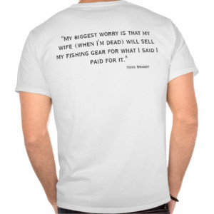 Fishing Quotes T Shirts