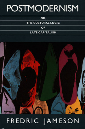 """Start by marking """"Postmodernism, or, The Cultural Logic of Late ..."""