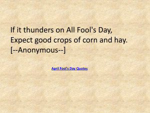 April Fool's Day Quotes by kappery6p
