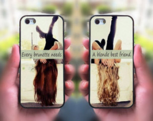 iPhone 5S case,every brunette need a blonde Best Friend,Sisters ...
