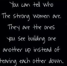 ... you see building one another up instead of tearing each other down