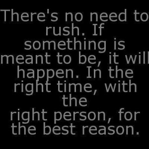 Whats meant to be. Will be.