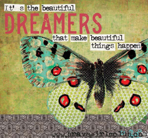 Brave Girls Club – It's the beautiful dreamers that make beautiful ...