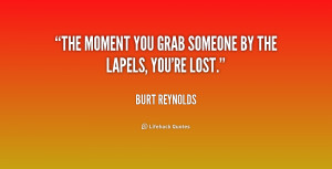 """The moment you grab someone by the lapels, you're lost."""""""