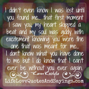 ... was lost until you found me that first moment i saw you my heart