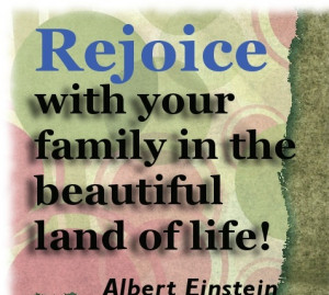 Family-quotes-Rejoice-with-your-family-Albert-Einstein.jpg