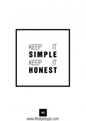 Keep it Simple - Keep it Honest - Daily Quote