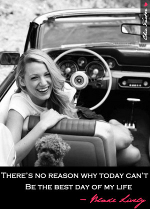 Photo found with the keywords: Blake Lively quotes on life