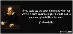 If you could see the earth illuminated when you were in a place as ...