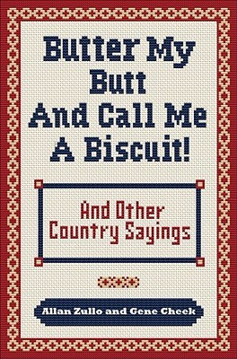 ... Me a Biscuit: And Other Country Sayings, Say-So's, Hoots and Hollers