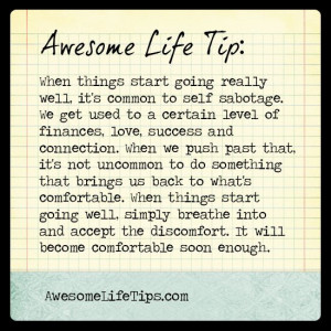 Awesome Life Tip: Beware of Self Sabotage >> www.awesomelifetips.com