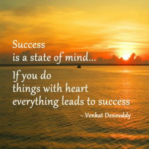 Success Quotes : Success is a state of mind ...
