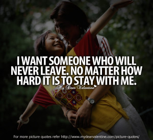 Sweet love quotes - I want someone who