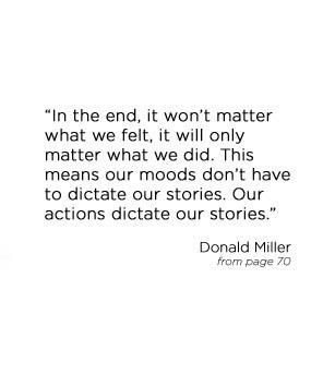 Donald Miller quote. In the end