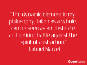 The dynamic element in my philosophy, taken as a whole, can be seen as ...