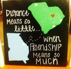 DIY: Canvas for college students! Great friendship quote when distance ...