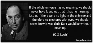 has no meaning, we should never have found out that it has no meaning ...
