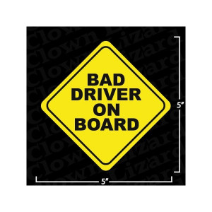 Bad Driver on Board