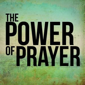 TRUSTWORTHY SAYINGS: The Unrivaled Power of Prayer