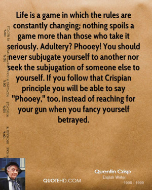 nothing spoils a game more than those who take it seriously. Adultery ...