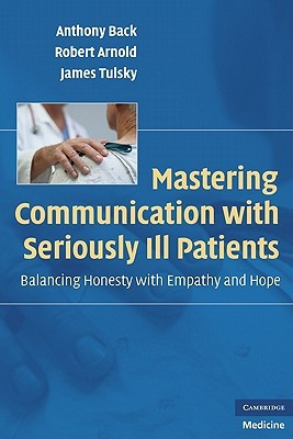Mastering Communication with Seriously Ill Patients: Balancing Honesty ...