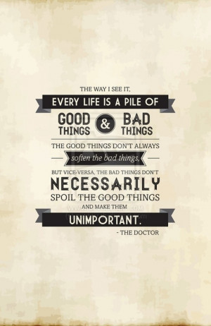 pile of good things and bad things. doctor who quote.