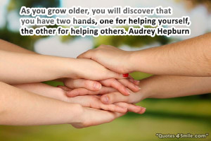 ... one for helping yourself, the other for helping others. Audrey Hepburn