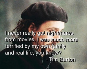Tim burton quotes and sayings family real life movie