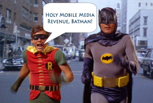 Holy-Cow-Batman-Mobile-Media-Revenue-to-Approach-380-Billion-by-2018 ...
