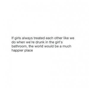 bathroom, drunk, girls, happiness, if, quotes, true