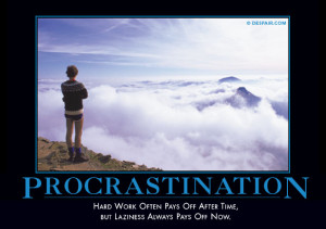 Hard work often pays off after time, but laziness always pays off now.