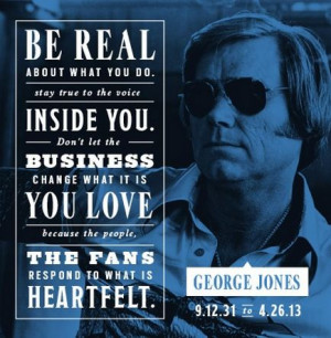 Wise words from the late George Jones.