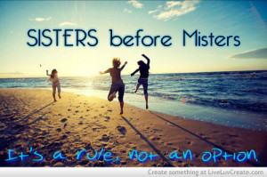 Sisters Before Misters Quotes Quotesgram