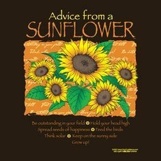 Sunflower Sayings and Quotes | Advise from a sunflower: Be outstanding ...