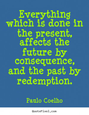 coelho more life quotes inspirational quotes love quotes friendship ...
